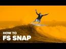 Как сделать фронтсайд снэп на серфе (How to FS Snap Surfing)