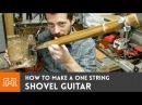 Shovel Guitar (one string, fretless) How-To