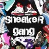 SNEAKER GANG