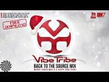 Vibe Tribe - Back To The Source MIX (Retro Set)