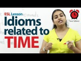 Useful Idioms &amp Phrases related to time - Free English Lessons