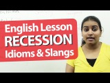 English Lesson Recession - Vocabulary, Slangs &amp Idioms. English Lessons to speak fluent English