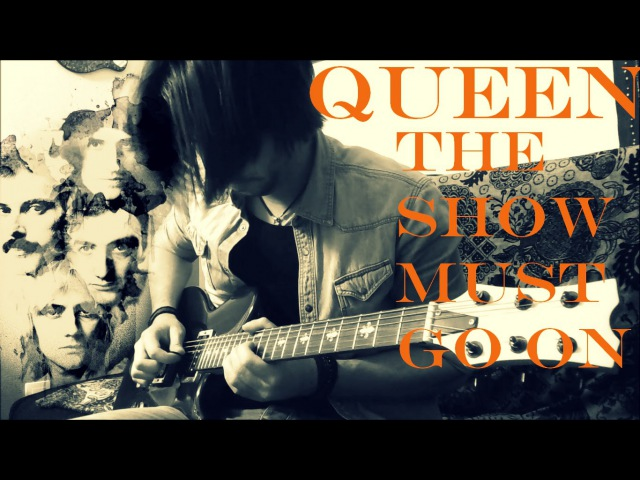 The Show Must Go On Queen Melodic Rock Guitar Cover by Tanguy Kerleroux