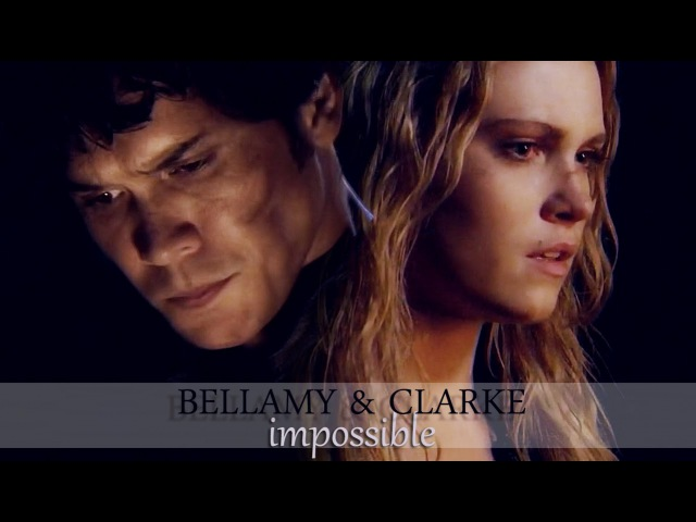 ►Bellamy Clarke || Impossible