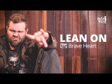 Lean on - Major Lazer &amp DJ Snake (Brave Heart cover) Nossa Toca