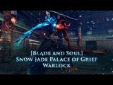 Blade &amp Soul Snow Jade Palace of Grief (Shura) - Warlock