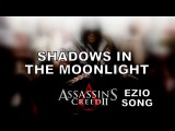 ASSASSIN'S CREED EZIO SONG - Shadows In The Moonlight by Miracle Of Sound