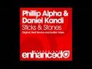 Phillip Alpha Daniel Kandi - Sticks Stones Original Mix