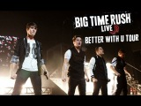 Big Time Rush - Better With U Tour - Full Concert!