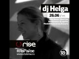 26.06 - dj Helga в клубе Rise!