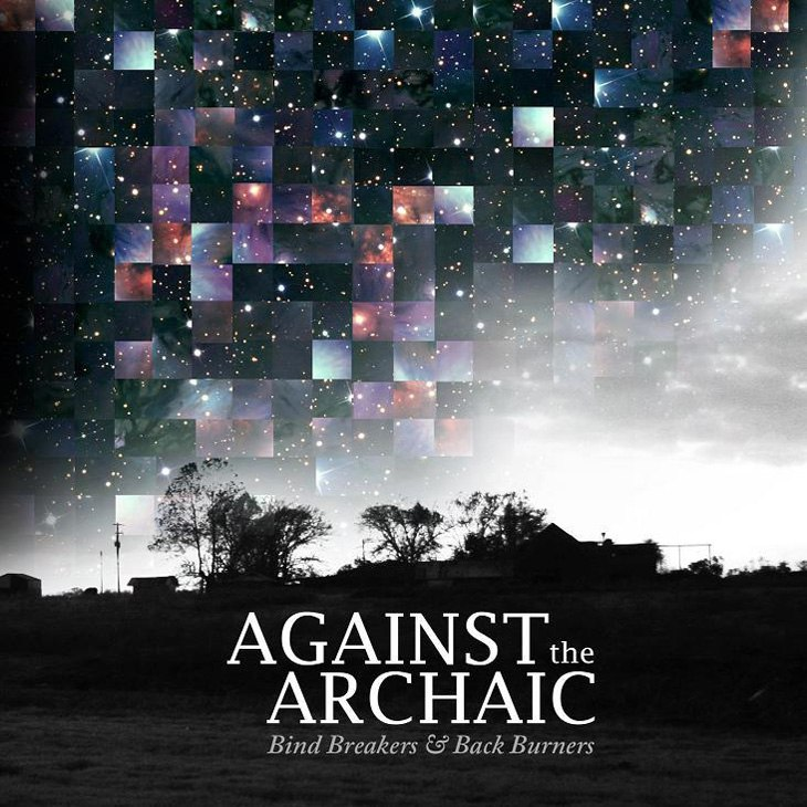 Against The Archaic - Bind Breakers And Back Burners (2011)