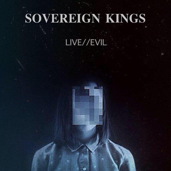 Sovereign Kings - LIVE//EVIL [EP] (2015)