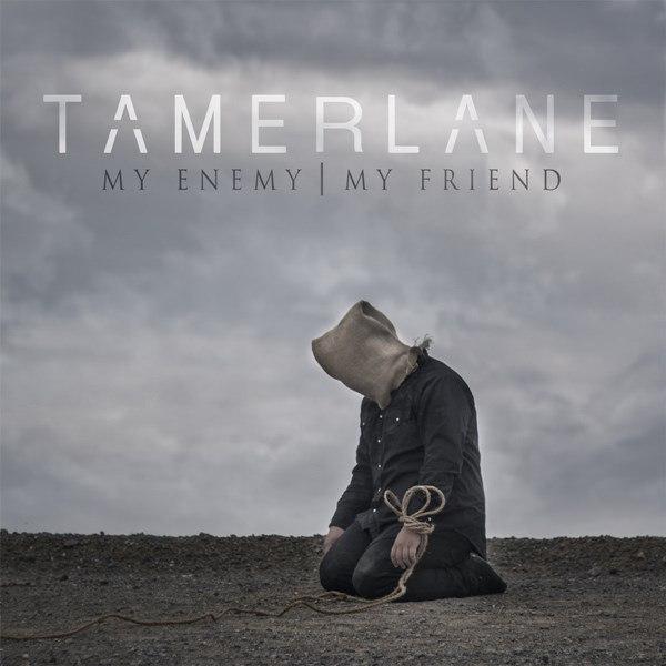 Tamerlane -  My Enemy|My Friend [EP] (2015)