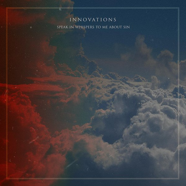 Innovations - Speak in Whispers to Me About Sin [EP] (2015)