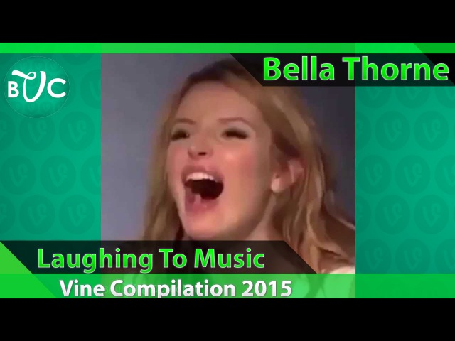 Bella Thorne Laughing To Music Vine Compilation | bellalaughingtomusic Vines 2015