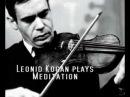 Leonid Kogan plays Massenet Meditation from Thais