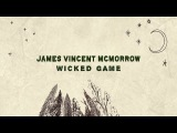 James Vincent McMorrow - Wicked Game (Game Of Thrones Trailer)