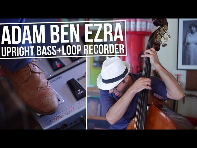 Intro - Double Bass Looping - Adam Ben Ezra