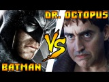 Кто кого? #52 Batman [DC] vs Dr. Otto Octavius [Marvel]