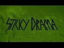 Sticky Drama - Music Video