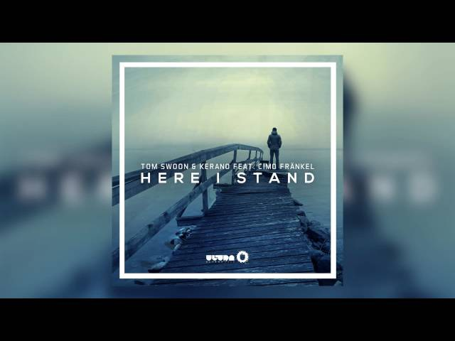 Tom Swoon Kerano feat. Cimo Fränkel - Here I Stand (Cover Art)