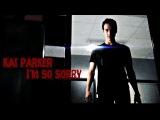 Kai Parker  I'm So Sorry