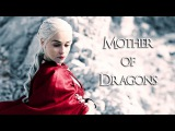 Daenerys Targaryen  Mother of Dragons 10.000+ SUBS