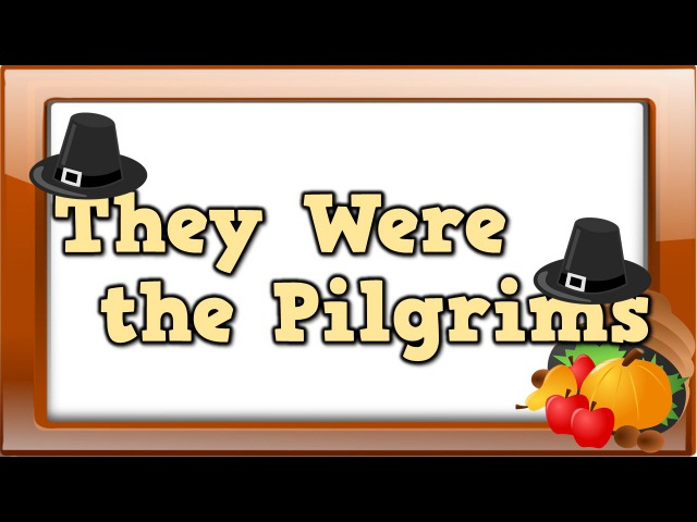 They Were the Pilgrims (song for kids about the First Thanksgiving)