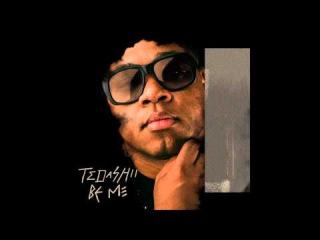 Tedashii - Be Me @Tedahsii @ReachRecords