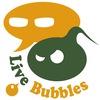 Live Bubbles