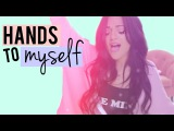 Hands to Myself- Selena Gomez COVER by Niki and Gabi
