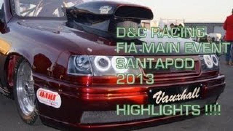 1000BHP VAUXHALL CAVALIER DRAG CAR **HIGHLIGHTS** MAIN EVENT 2013 SANTAPOD