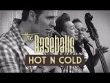 The Baseballs - Hot N Cold (official video)