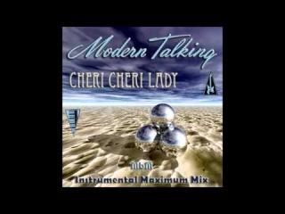 Modern Talking - Cheri Cheri Lady Instrumental Maximum Mix (mixed by Manaev)