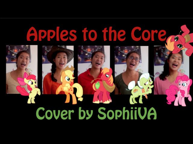 Apples to the Core- My Little Pony Friendship is Magic (Cover)