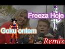 Tô cagado de fome Goku ontem o freeza hoje (remix)