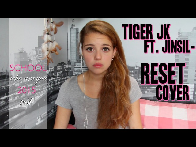 Tiger JK - Reset (Feat. Jinsil 진실 Of Mad Soul Child) Cover