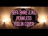 Beyoncé - Flawless (Remix) Violin Cover - Sefa Emre İlikli