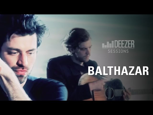 Balthazar - Deezer Session