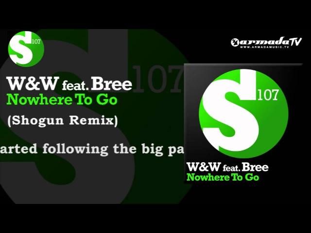 WW feat. Bree - Nowhere To Go (Shogun Remix)