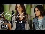 Pretty Little Liars - 6x07 Promo