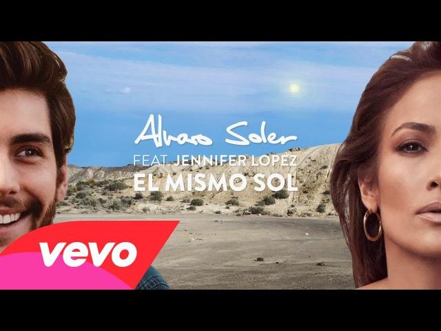 Alvaro Soler - El Mismo Sol (Under The Same Sun) [Lyric Video] ft. Jennifer Lopez