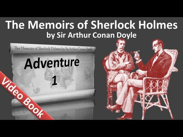 The Memoirs of Sherlock Holmes by Sir Arthur Conan Doyle - Adventure 01