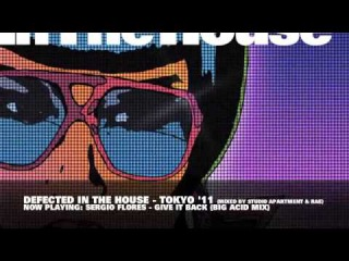 Defected in The House Tokyo '11. Mixed by Studio Apartment & Rae