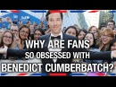 Why Fans Love Benedict Cumberbatch - Anglophenia Ep 9
