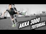 AKKA 3000 Tutorial | Street Football/Soccer Tricks /Skills | for Futsal freestyle