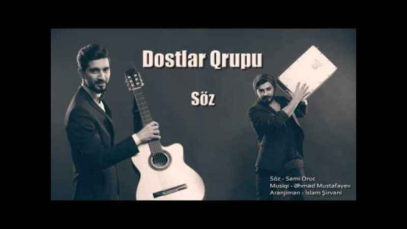 Dostlar qrupu - Soz (Official Music Audio)