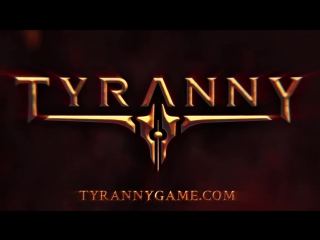 Трейлер игры tyranny