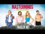 Зачинщики   /   Masterminds     2015     Трейлер