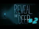 Reveal The Deep. Корабль призрак #2.